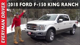 New Truck for Dad: 2018 Ford F-150 King Ranch on Everyman Driver