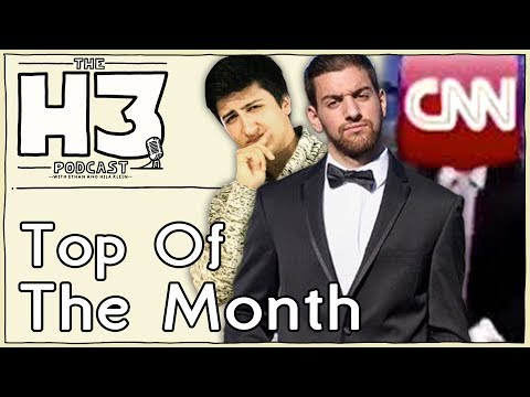 H3 Podcast #15 - CNN Blackmails Redditor & SoFlo repays Joey Salads (Top Of The Month)