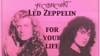 LED ZEPPELIN ~ For Your Life