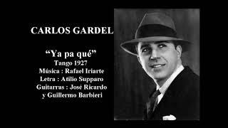 Carlos Gardel - Ya pa qué - Tango 1926