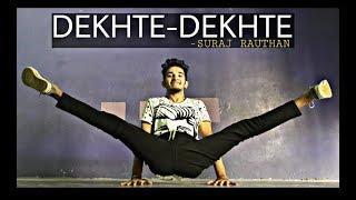 Dekhte Dekhte||Batti Gul Meter Chalu||Dance Choreography||Suraj Rauthan||