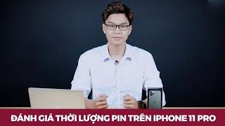 Đánh giá thời lượng Pin iPhone 11 Pro | Rất đáng mua
