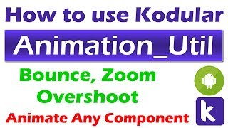 Android App Component Animation   Kodular Animation Utility-Bounce-Zoom-Overshoot   Text Animation