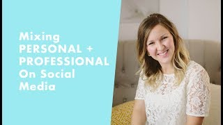 Mixing Personal and Professional on Social Media