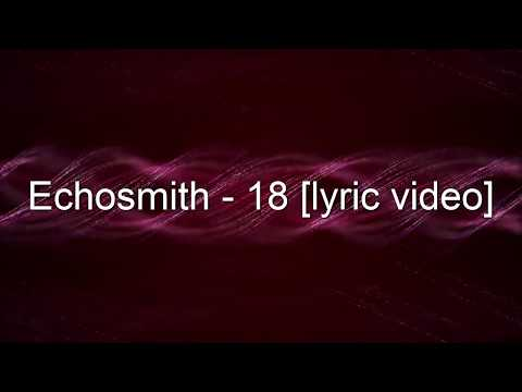 Echosmith  - 18 (lyric video)