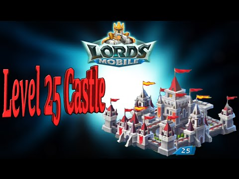 Lords Mobile REACHING LEVEL 25 CASTLE!!