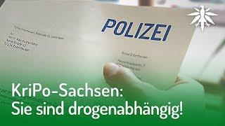 KriPo-Sachsen: Sie sind drogenabhängig!   DHV-News #176