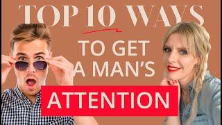 Top 10 Ways T๐ Get A Man's Attention   Greta Bereisaite