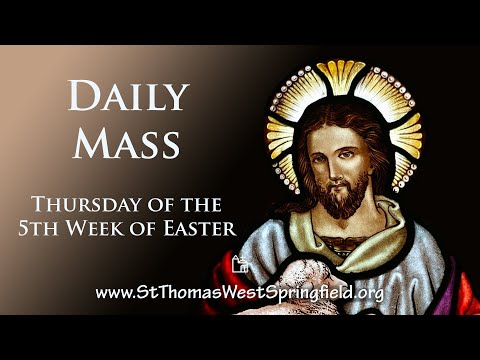 Daily Mass Thursday, May 6, 2021