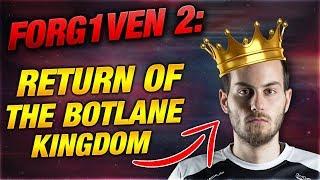 Forg1ven 2: Return of the Botlane Kingdom [League of Legends]