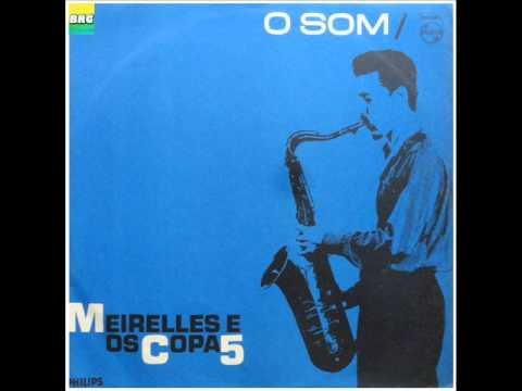 Meirelles e os Copa 5 - LP O Som - Album Completo/Full Album