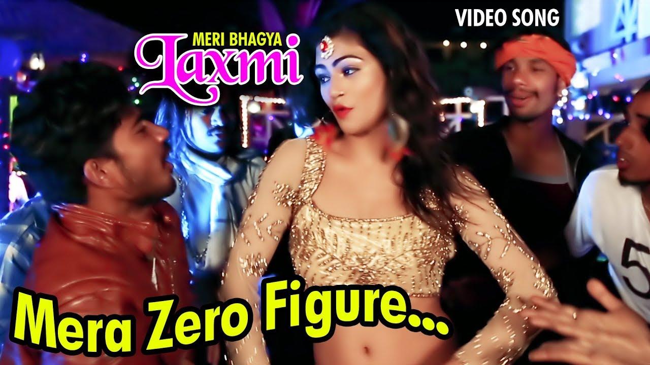 Mera Zero Figure Full Song - New Hindi Item Song 2019 | Meri Bhagya Laxmi