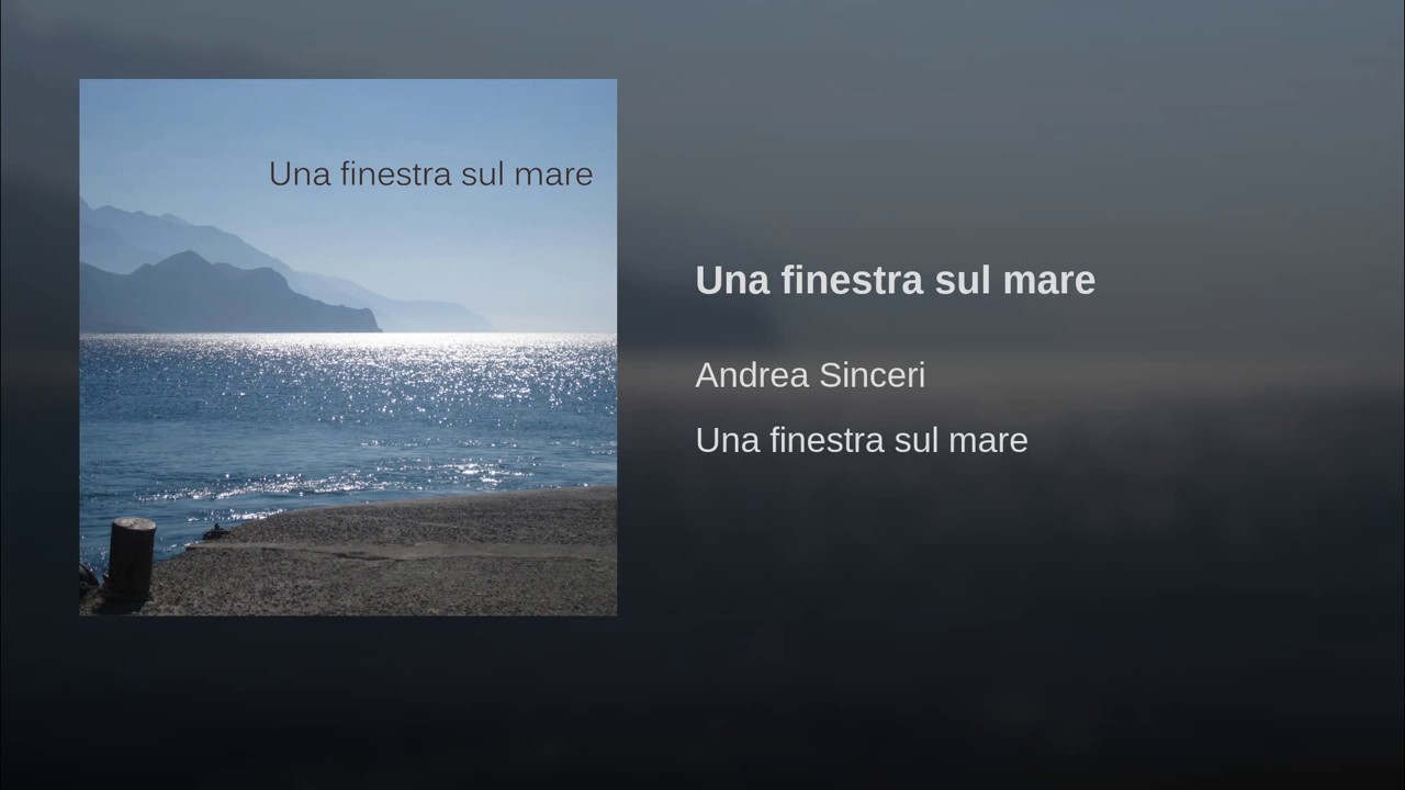 A window to the sea una finestra sul mare a sinceri youtube - Una finestra sul mare ...