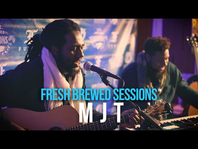 Fresh Brewed Sessions | MJT | Past.Present