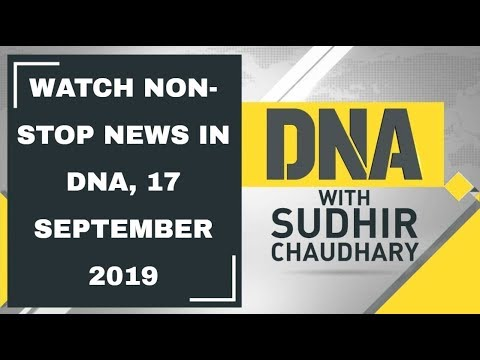 DNA: Non Stop News, 17 September, 2019