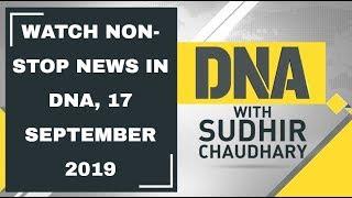 DNA: Non Stop News, 17 September, 2019