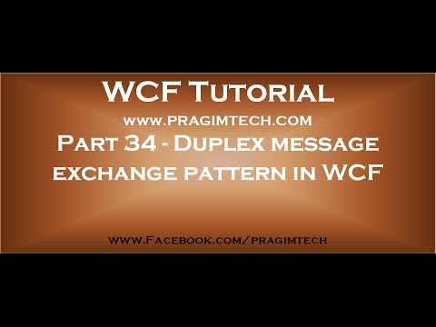 Part 34 Duplex message exchange pattern in WCF