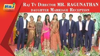 Raj TV Director MR RAGUNATHAN Daughter Marriage Reception | Raj Television