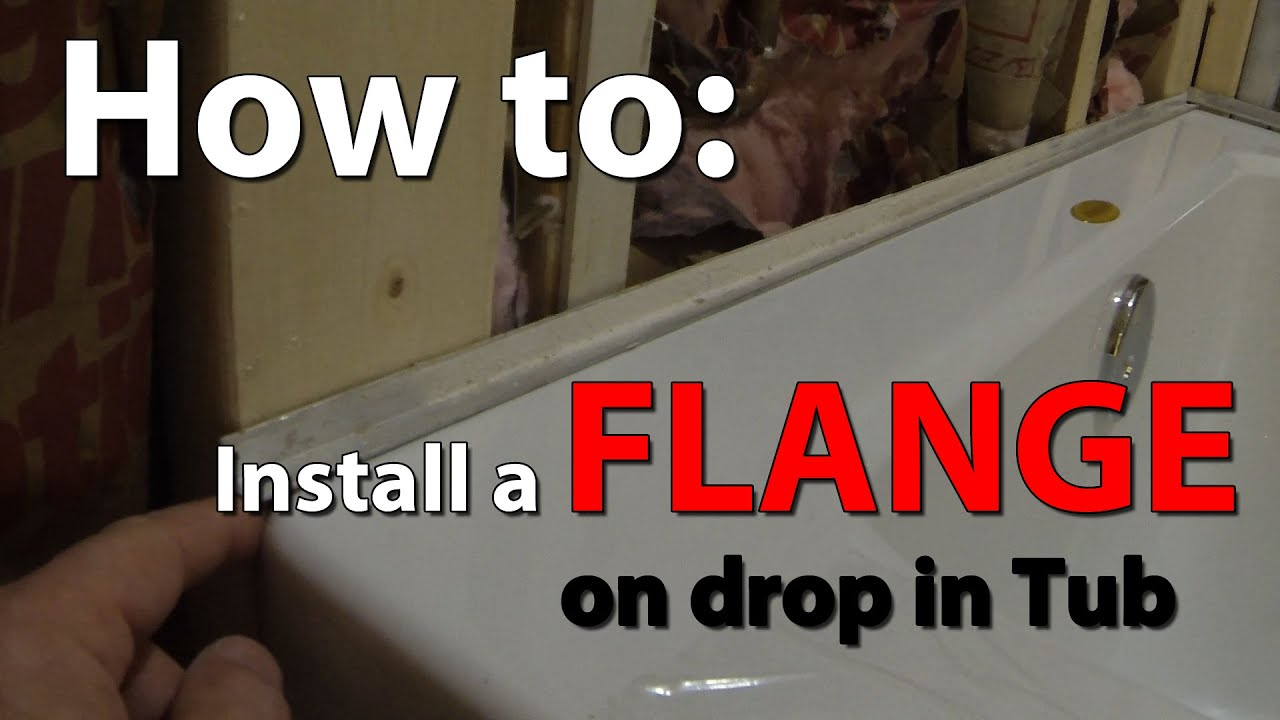 How To Install A Flange On Drop In Tub Youtube