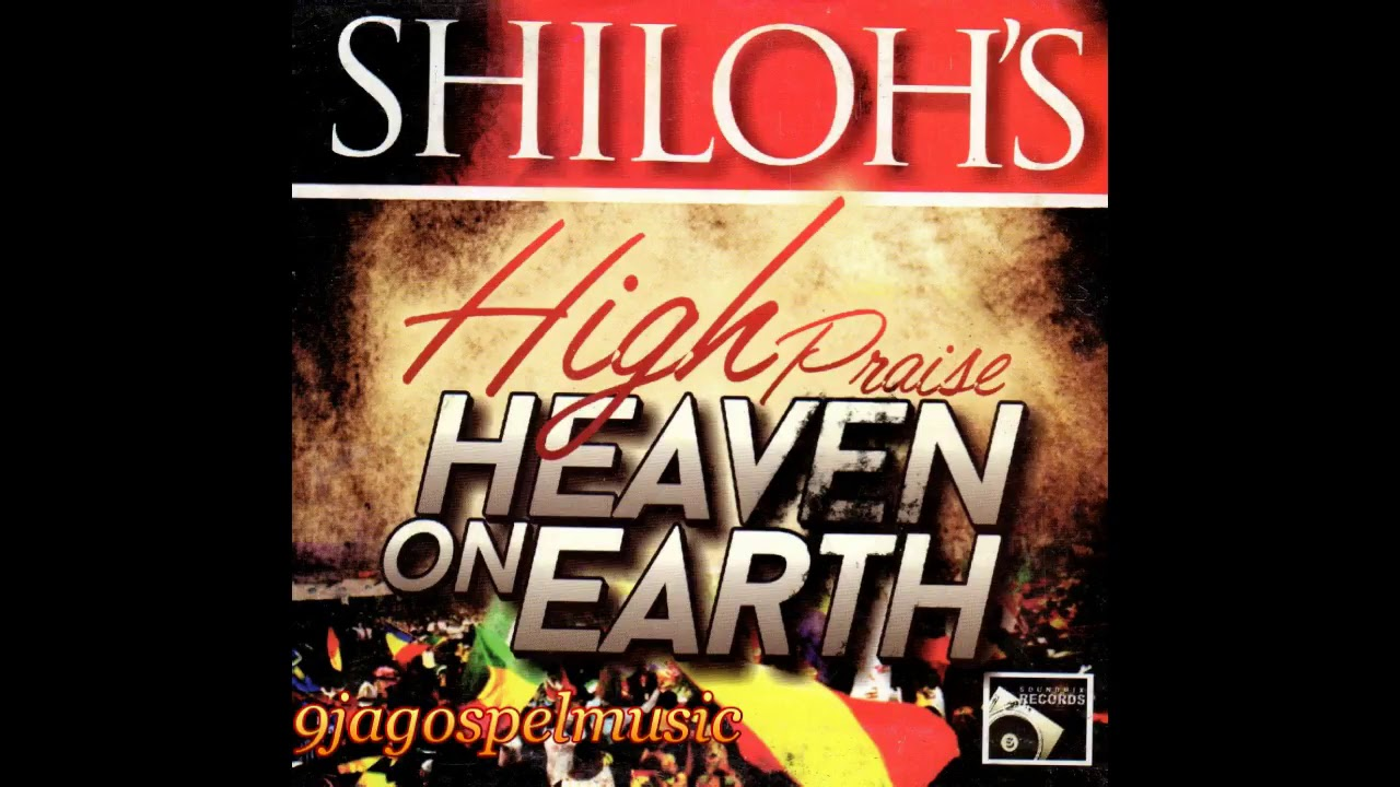 Download Shiloh's High Praise Heaven On Earth