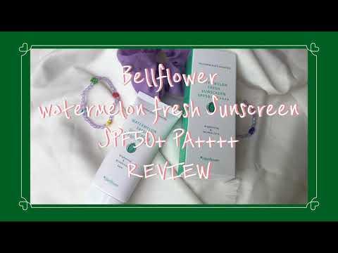Download BELLFLOWER WATERMELON FRESH Sunscreen spf50+ PA++++ - REVIEW