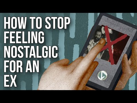 How to Stop Feeling Nostalgic for an Ex