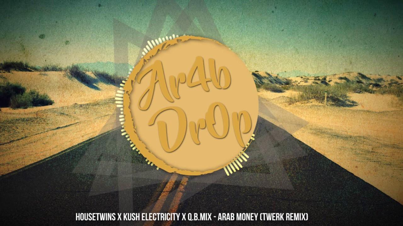 HouseTwins, Kush Electricity, Q.B.Mix - Arab Money (Twerk Remix)