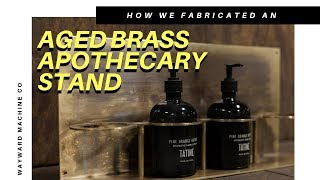 We Fabricated a Brass Apothecary Stand! | Episode 60 | Wayward Machine Co