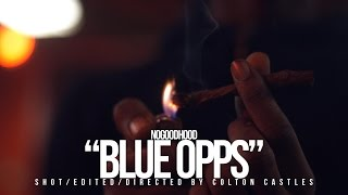 "NOGOODHOOD ""BLUE OPPS"" (SHOT BY @WHOISCOLTC)"
