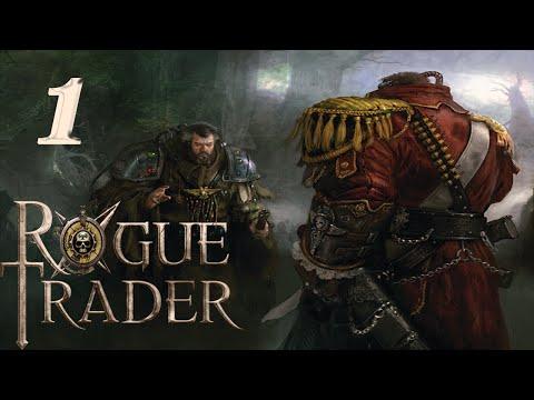 Warhammer 40k : Rogue Trader - Episode 1 [Obscene Halberd]