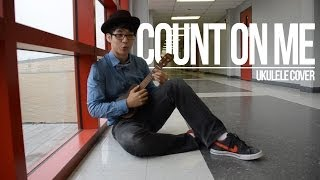 Count On Me | Ukulele Cover
