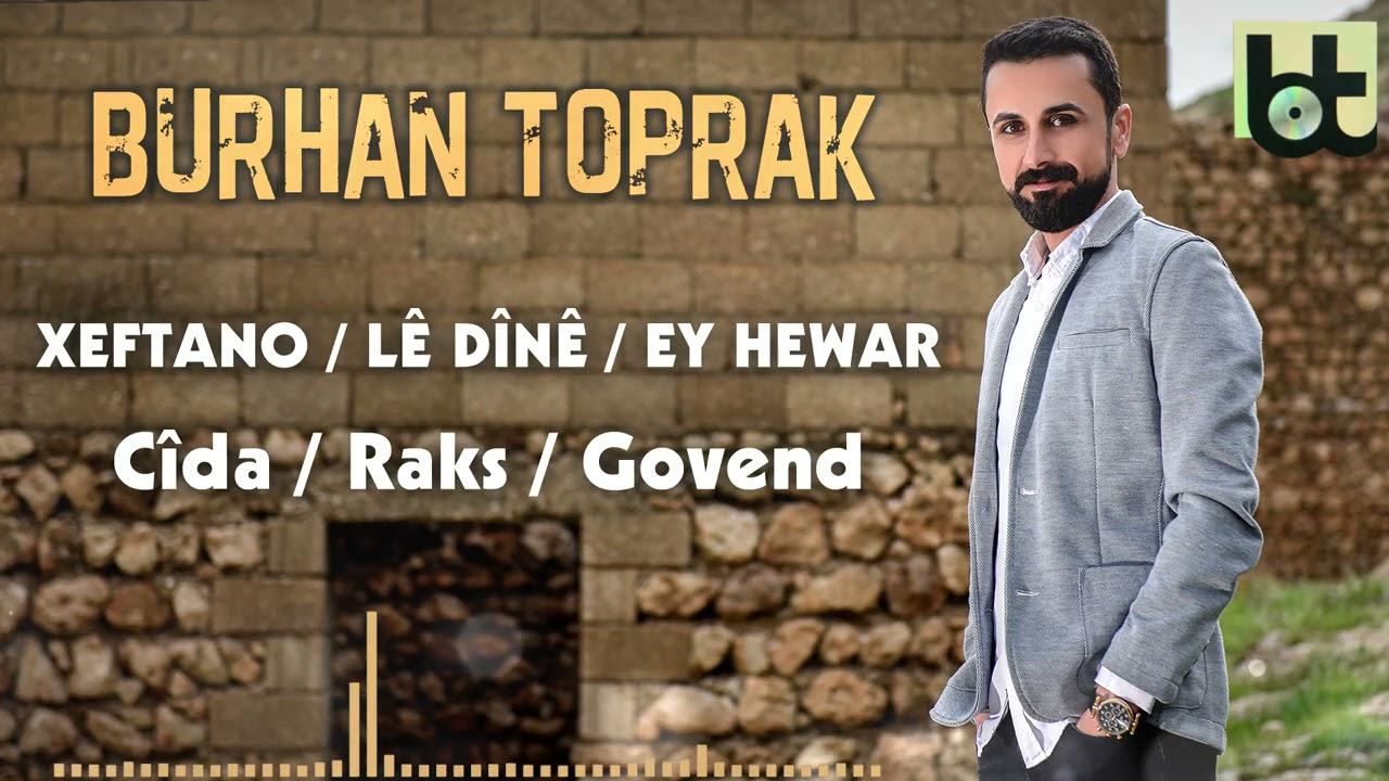 BURHAN TOPRAK - XEFTANO -JI KERBATE EZ BIRİNDARIM  [Official Music]