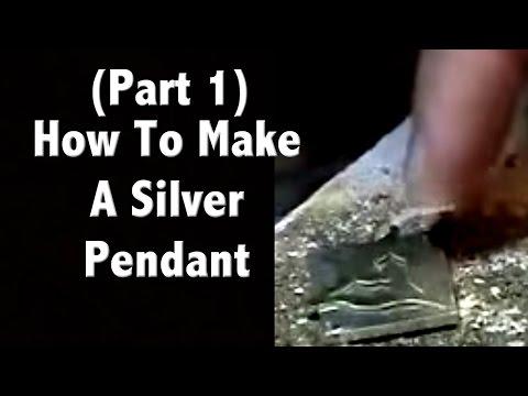 Part 1: Watch Me Make a Silver Pendant....