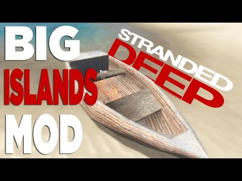 Stranded Deep Mods - BIG ISLANDS MOD | Craft-able Boat: Stranded Deep Big Islands Mod https://steamcommunity.com/app/313120/discussions/2/610572929719115027/    ►Don't Forget To SMASH The Like Button◄ ►Join The Huxthor Horde! Subscribe Today◄    ►Subscribe: http://www.youtube.com/user/Huxthor?sub_confirmation=1 ►Twitter: https://twitter.com/Huxthor ►Facebook: https://www.facebook.com/pages/Huxthor/620915748034190