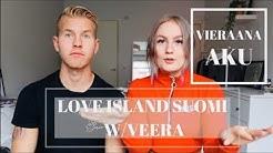 LOVE ISLAND SUOMI W/VEERA no. 15 // VIERAANA AKU