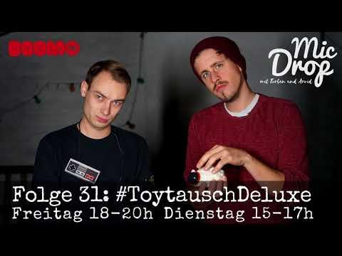 MicDrop Episode 31: #ToytauschDeluxe | 10.11.17