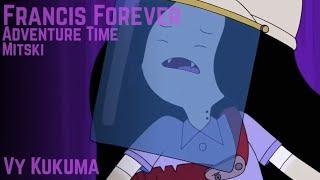 Francis Forever 【Vy Kukuma】