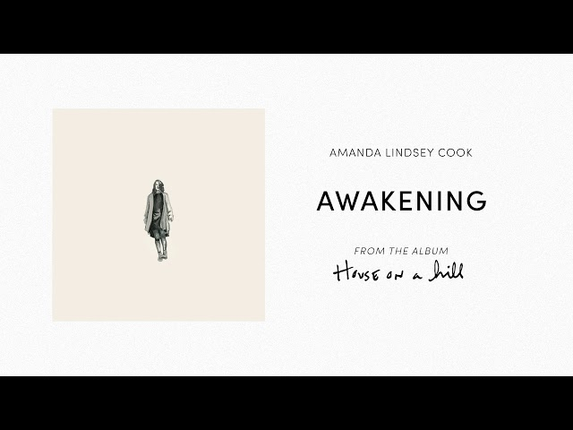 Awakening (Official Audio) - Amanda Lindsey Cook | House On A Hill