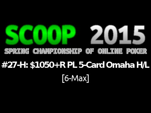[SCOOP 2015] Event #27-H: $1,050+R PL 5-Card Omaha Hi/Lo (6-Max), $200K Gtd