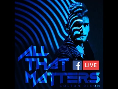 All That Matter - Colton Dixon on the Special facebook live
