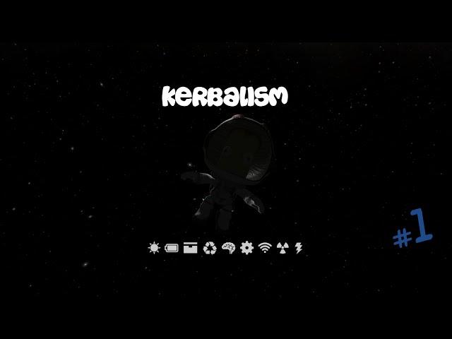 Kerbal Space Program - Kerbalism S1E01 - Getting Started