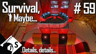 Survival, Maybe... #59 Details, details (A Space Engineers Survival Series)