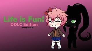 Life is Fun! - DDLC - Gacha Life Music Video