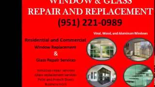 Mr. Glass and Window Services Riverside County, CA (951) 221-0989 Window | Window Repair | Replace