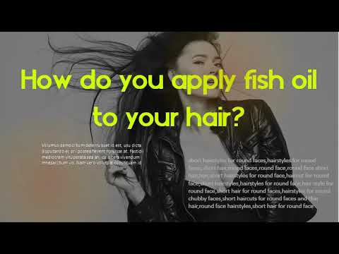 Does Fish Oil Make You Smell? How Do You Apply Fish Oil To Your Hair?