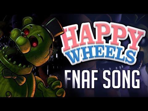 HAPPY WHEELS: FIVE NIGHTS AT FREDDY'S SONG | FNAF CANCIÓN