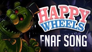 HAPPY WHEELS: FIVE NIGHTS AT FREDDY