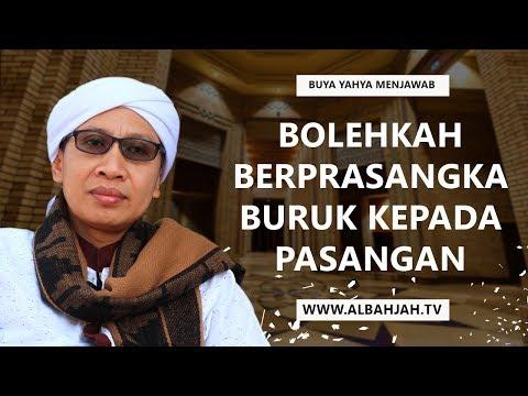 Buya Yahya Menjawab Bolehkah Berprasangka Buruk kepada Pasangan