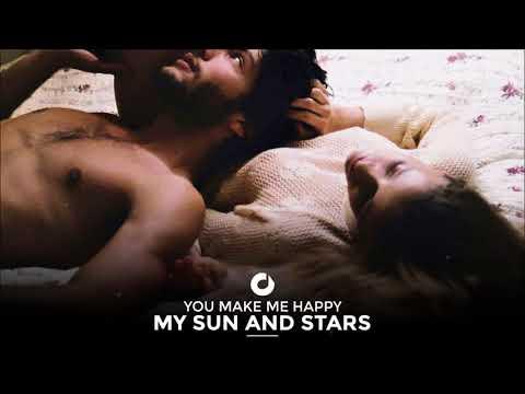 My Sun And Stars - You Make Me Happy