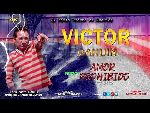 AMOR PROHIBIDO [ Audio Oficial ] 2020 // VICTOR GAHUIN El Indio Vocero De America ☛JAVIER RECORDS